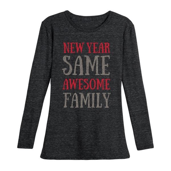 098f58fb82e0c New Year Same Family Sparkle - Funny Party Drinking Ladies Long Sleeve Tee