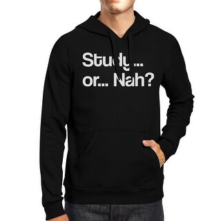 Study Or Nah Unisex Black Pullover Hoodie Funny Design Gift Hoodie
