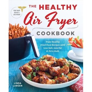 Healthy Air Fryer Cookbook - Linda Larsen