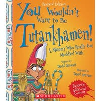 Tutankhamen Revised Edition You Wouldnt Want To Be