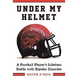 Under My Helmet - Keith O'neil