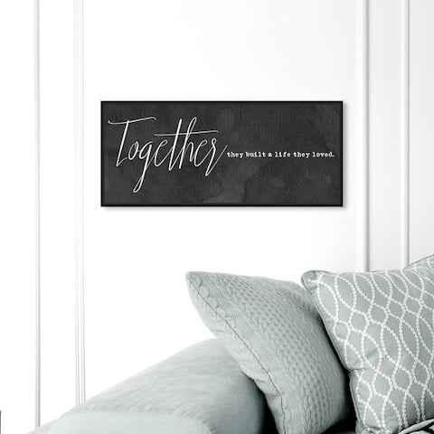 Oliver Gal 'Together they built a life' Wall Art Framed Canvas Print Love Quotes and Sayings - White, Black