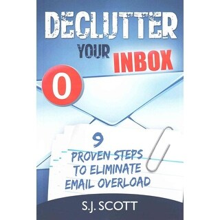 Declutter Your Inbox - S. J. Scott
