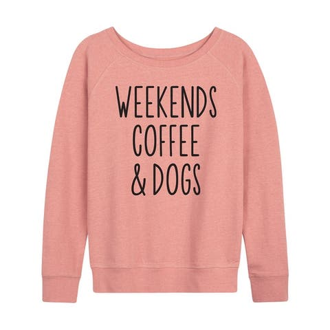 Weekends Coffee And Dogs - Women's French Terry Pullover