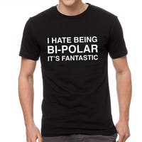 Funny T-shirt Bipolar It's Fantastic
