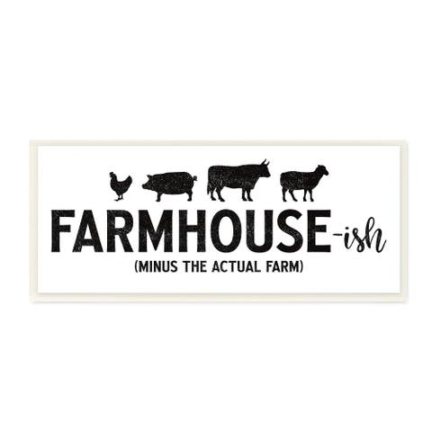 Stupell Industries Farmhouse-ish Minus the Actual Farm Humor Funny Country Wood Wall Art