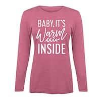 Baby Its Warm Inside - Womens Long Sleeve Tee Shirt - triblend wine