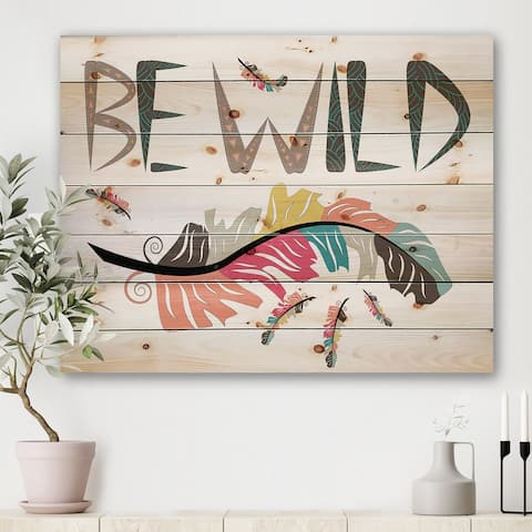 Designart 'Be wild Indian Tribal Feathers' Modern Print on Natural Pine Wood