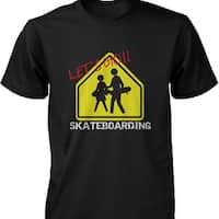 Let's Go Skateboarding Sign T-shirt Graphic Tee for Skateboarder Men's Shirt
