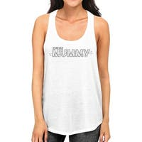 Forever Mummy Womens Funny Graphic Tank Top Racerback White Tanks