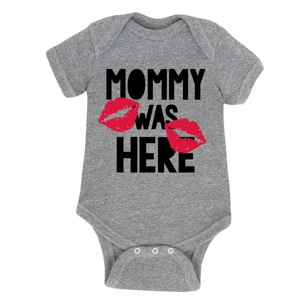 Mommy Was Here - Infant One Piece