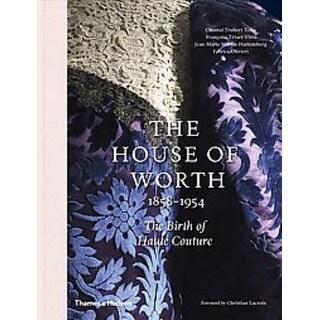 House of Worth - Francoise Tetart-Vittu, Jean-Marie Martin-Hattemberg, et al.