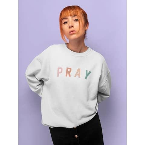 Pray. Women's Sweatshirt