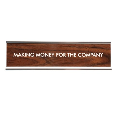 Desk Name Plate - Classic Faux Wood/Chrome Holder - Making Money For The Company