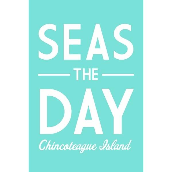 Chincoteague Island, Virginia - Seas the Day - Simpy Said - Lantern Press  Artwork (Art Print - Multiple Sizes Available)