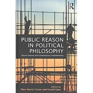Public Reason in Political Philosophy - Gerald Gaus, Piers Norris Turner