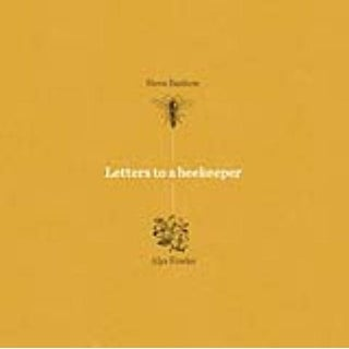 Letters to a Beekeeper - Steve Benbow, Alys Fowler