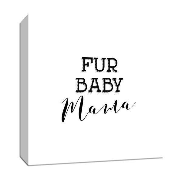 """PTM Images 9-147717 PTM Canvas Collection 12"""" x 12"""" - """"Fur Baby Mama"""" Giclee Sayings & Quotes Art Print on Canvas"""