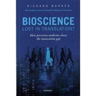 Bioscience - Lost in Translation? - Richard Barker