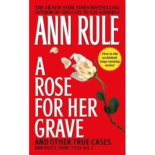 Rose for Her Grave and Other True Cases - Ann Rule