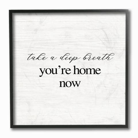 Stupell Industries Take A Deep Breath You're Home Phrase Simple Design Framed Wall Art,12x12 - Black