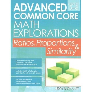 Advanced Common Core Math Explorations, Grades 5-8 - Jerry Burkhart