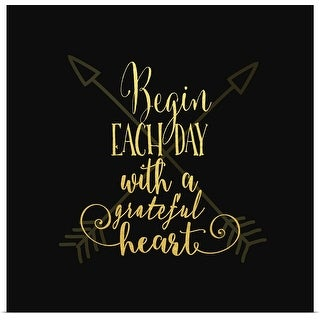 """""""Begin Each Day Arrows Gold On Black"""" Poster Print"""