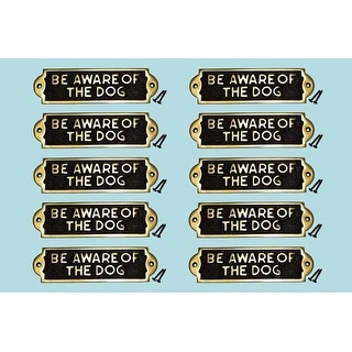 10 Solid Brass Sign BE AWARE OF THE DOG Polised Plaques