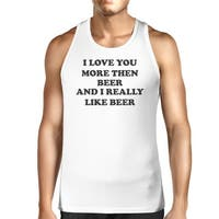 I Love You More Than Beer Men's White Funny Graphic Cotton Tanks