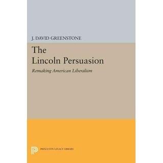 Lincoln Persuasion - J. David Greenstone