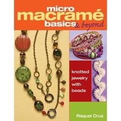 Micro Macrame Basics & Beyond - Kalmbach Publishing Books