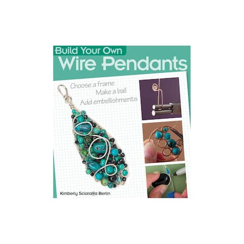 Kalmbach Build Your Own Wire Pendants Bk