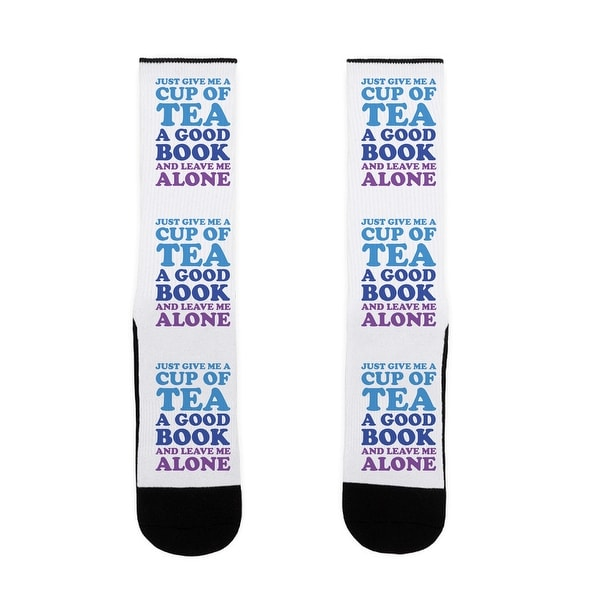 Just Give Me A Cup Of Tea A Good Book And Leave Me Alone US Size 7-13 Socks by LookHUMAN