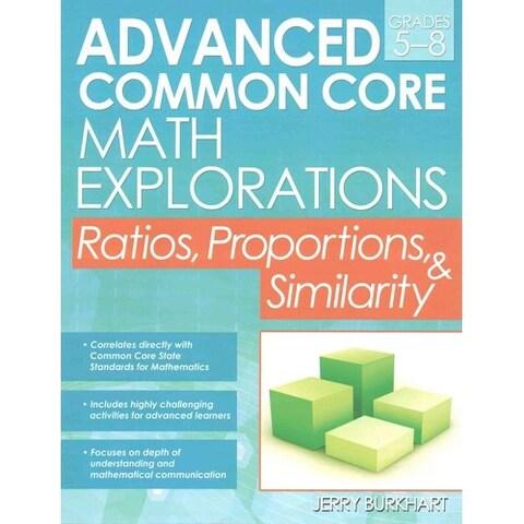 Advanced Common Core Math Explorations, Grades 5-8 - Jerry Burkhart