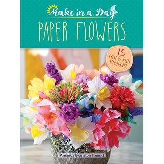 Dover Publications-Make In A Day Paper Flowers