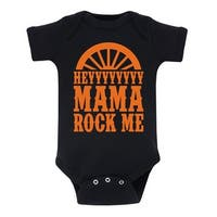 Hey Mama Rock Me  - Infant One Piece