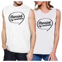 Married My Soulmate Funny White Matching Muscle Tops For Newlyweds