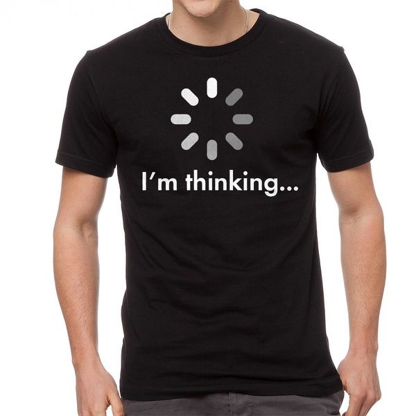 178763c1 Shop I'm Thinking Loading Funny Graphic Design Men's Black T-shirt - Free  Shipping On Orders Over $45 - Overstock - 17621925