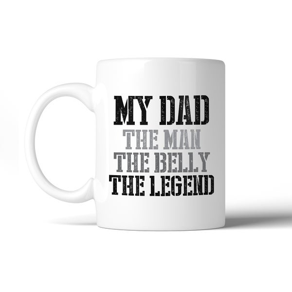 Shop My Dad The Man White Funny Quote Coffee Mug Dads Birthday Gifts