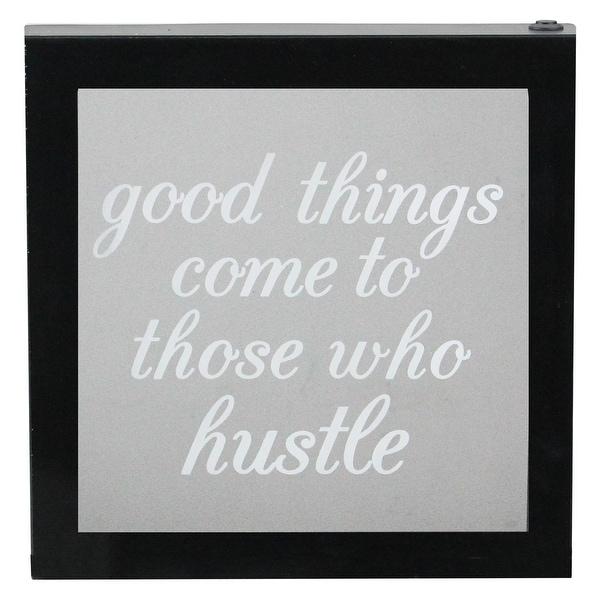 "9"" B/O LED Lighted ""Good Things Come to Those Who Hustle"" Silkscreen Framed Wall Decor - Black"