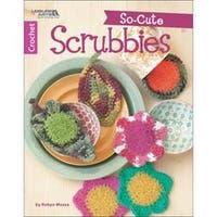 So-Cute Scrubbies - Leisure Arts