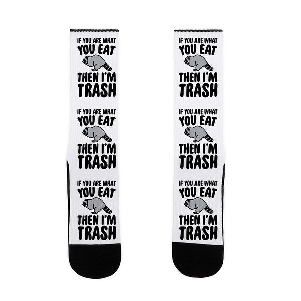 LookHUMAN If You Are What You Eat Then I'm Trash US Size 7-13 Socks