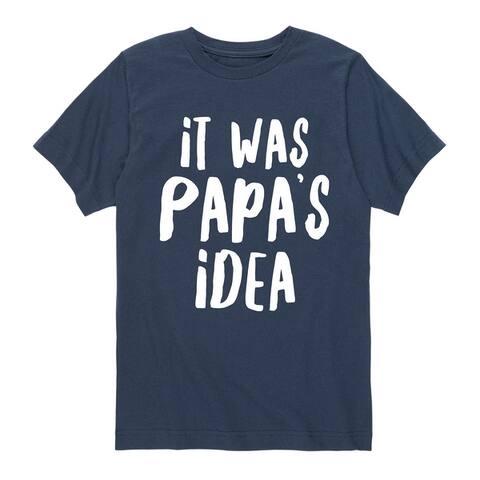 It Was Papa's Idea - Youth Short Sleeve T-Shirt