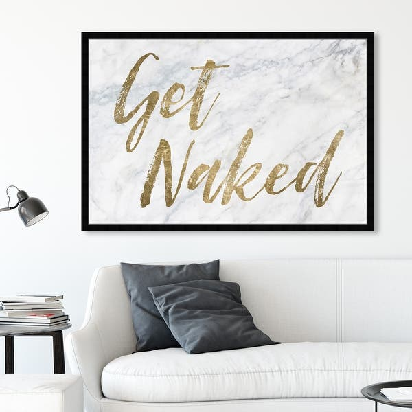 Oliver Gal Get Naked Bathroom Typography And Quotes Wall Art Framed Print Funny Quotes And Sayings Gold White Overstock 32194764