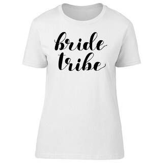 Quote Bride Tribe Tee Women's -Image by Shutterstock (5 options available)