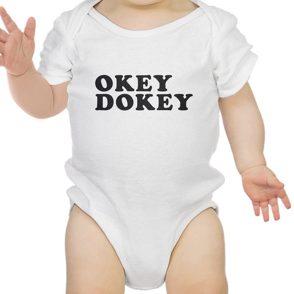 Okey Dokey White Baby Bodysuit Humorous Design Gift For 1 Year Old