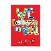 We Believe In You Do You Poster