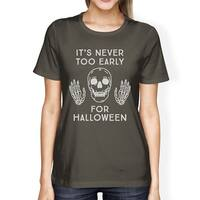 It's Never Too Early For Halloween Costume Tshirts Womens Dark Grey