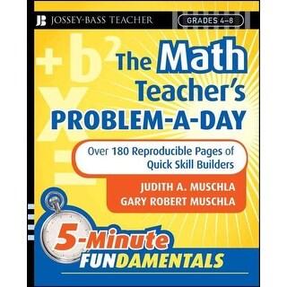 Math Teacher's Problem-a-Day, Grades 4-8 - Judith A. Muschla, Gary Robert Muschla
