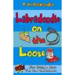Labradoodle on the Loose - T. M. Alexander